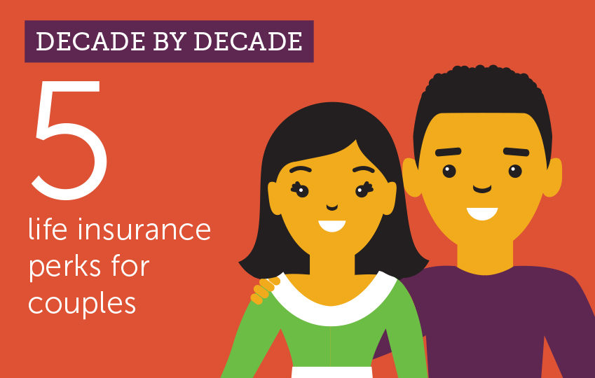 Decade by decade: 5 life insurance perks for couples
