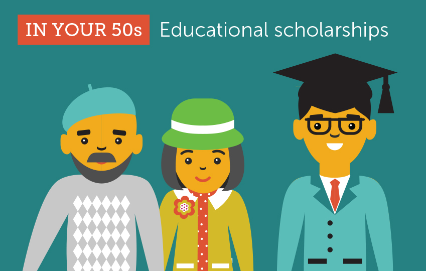 In your 50s. Educational scholarhips